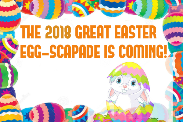 The annual Easter Egg-Scapade is back!